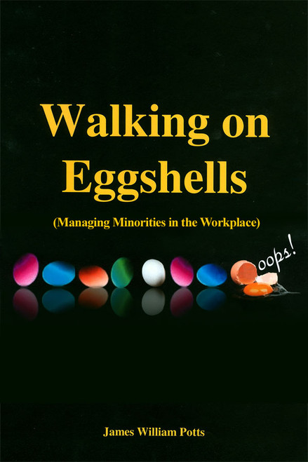 Walking on Eggshells (Managing Minorities in the Workplace)