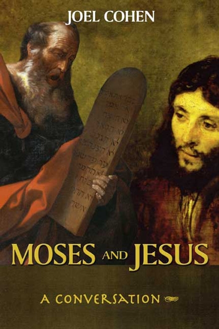 Moses and Jesus: A Conversation