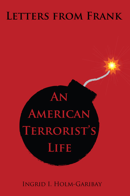 Letters from Frank: An American Terrorist's Life