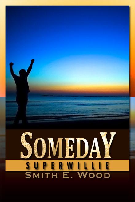 Someday: Superwillie