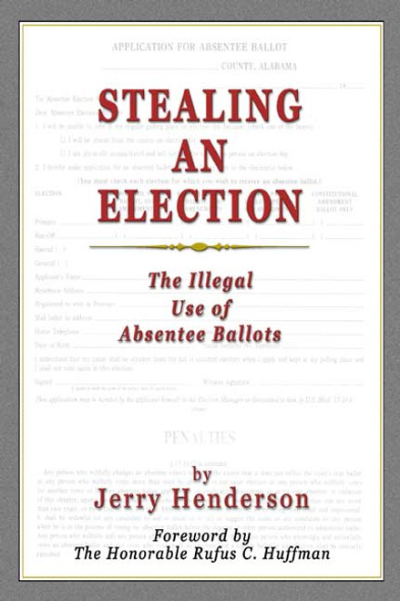 Stealing an Election: The Illegal Use of Absentee Ballots