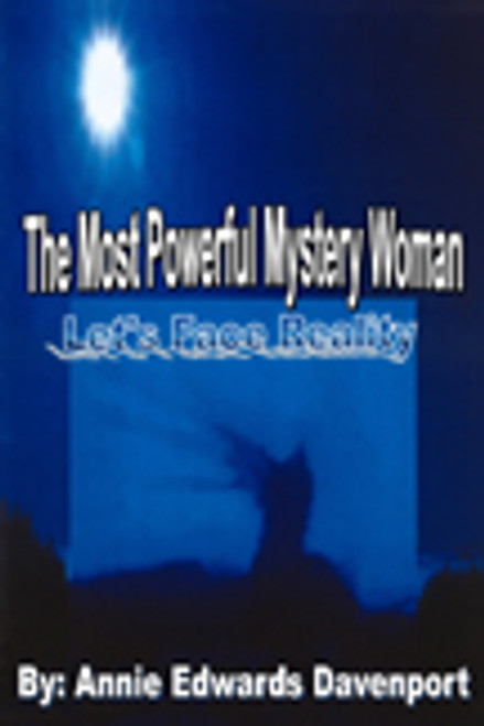 The Most Powerful Mystery Woman: Let's Face Reality