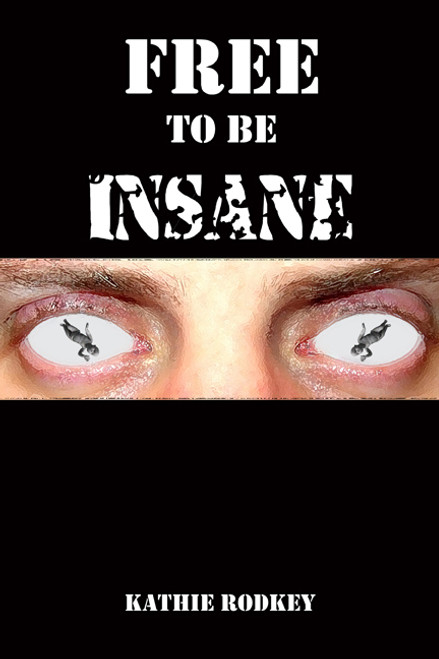 Free to Be Insane