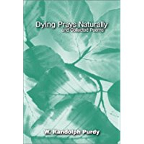 Dying Prays Naturally and Collected Poems