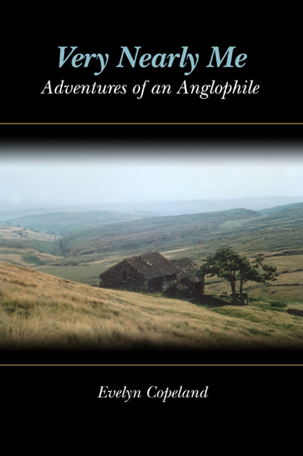 Very Nearly Me: Adventures of an Anglophile