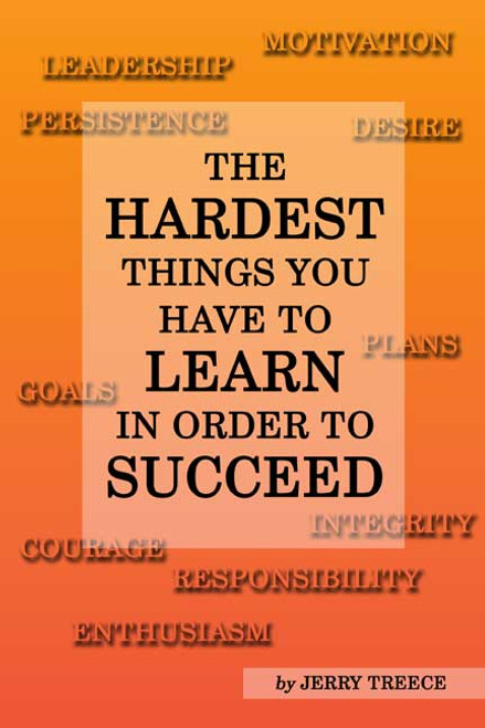 The Hardest Things You Have to Learn in Order to Succeed