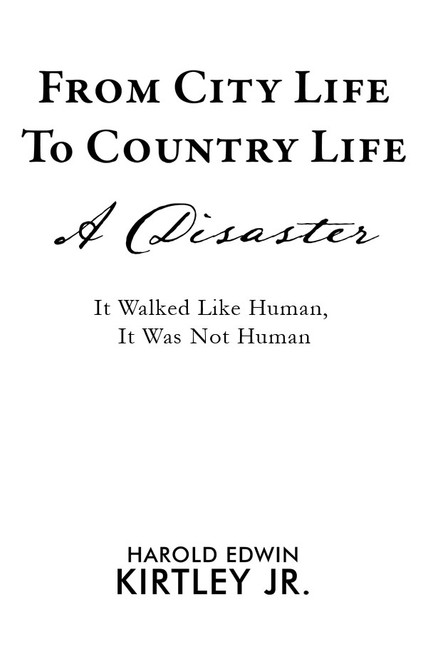 From City Life to Country - A Disaster: It Walked Like Human, But It Was Not Human