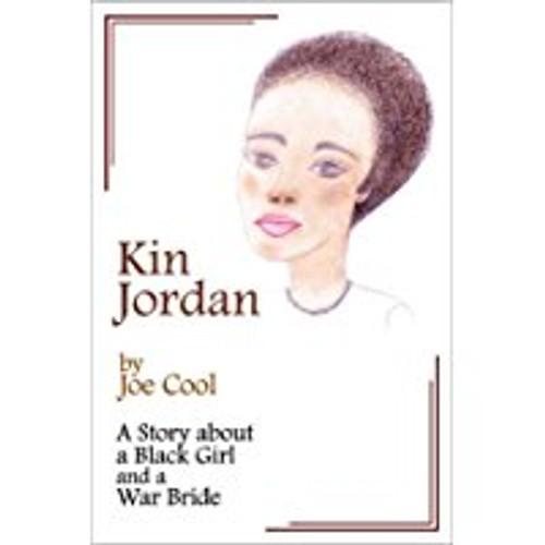 Kin Jordan: A Story about a Black Girl and a War Bride