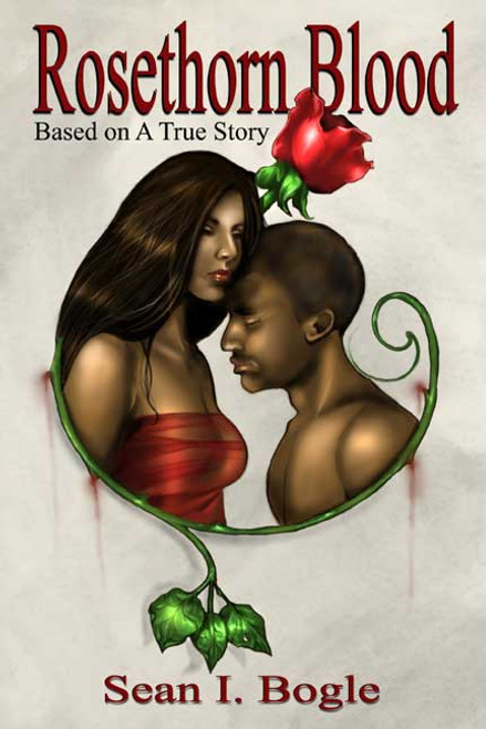 Rosethorn Blood: Based on a True Story