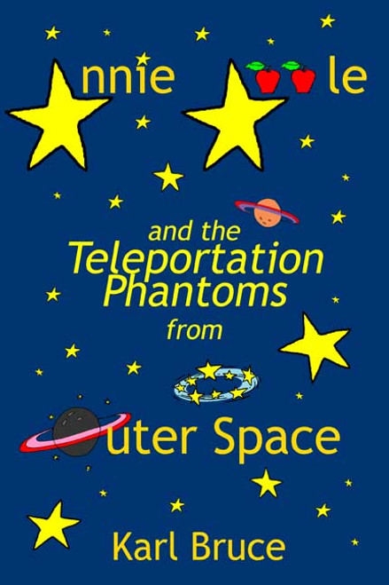 Annie Apple and the Teleportation Phantoms from Outer Space