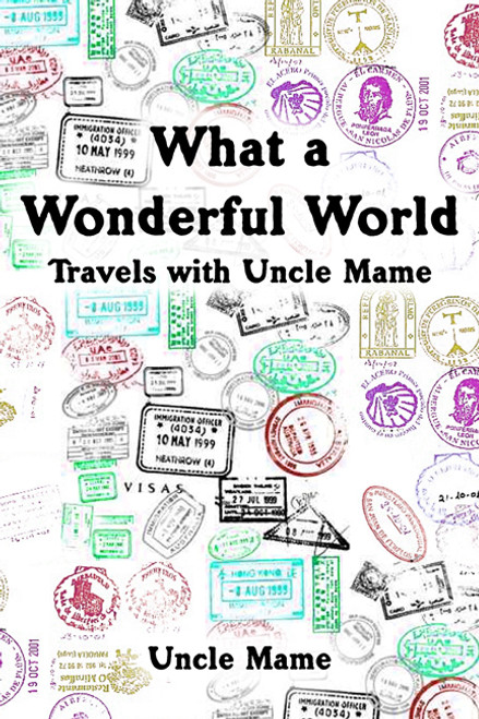 What a Wonderful World: Travels with Uncle Mame