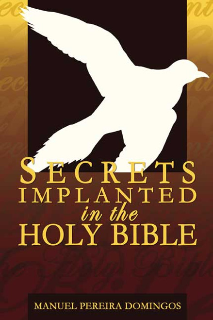 Secrets Implanted in the Holy Bible