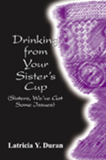 Drinking from Your Sister's Cup (Sisters We've Got Some Issues)
