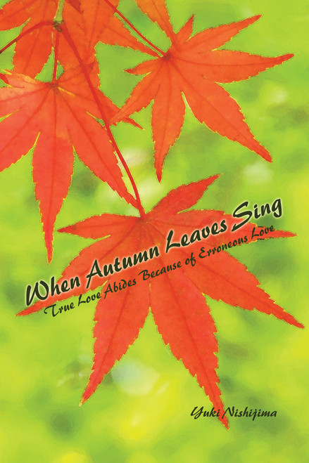 When Autumn Leaves Sing: True Love Abides Because of Erroneous Love