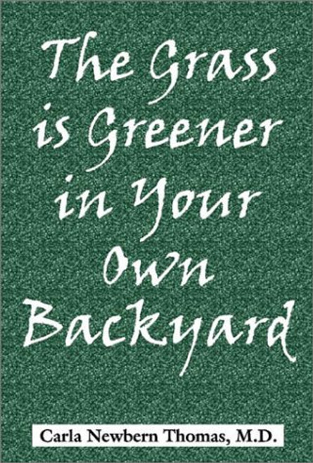 The Grass is Greener in Your Own Backyard