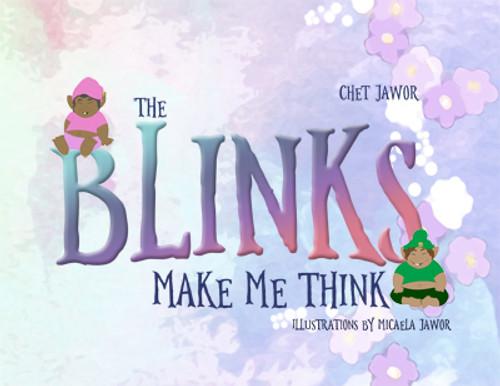 The Blinks Make Me Think