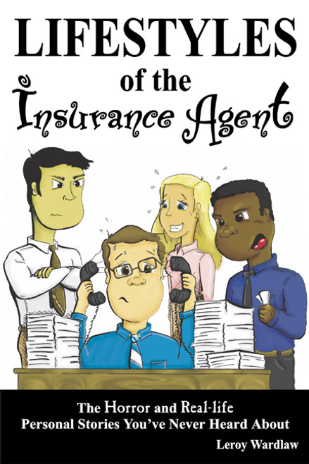 Lifestyle of the Insurance Agent: The Horror and Real-life Personal Stories You've Never Heard About
