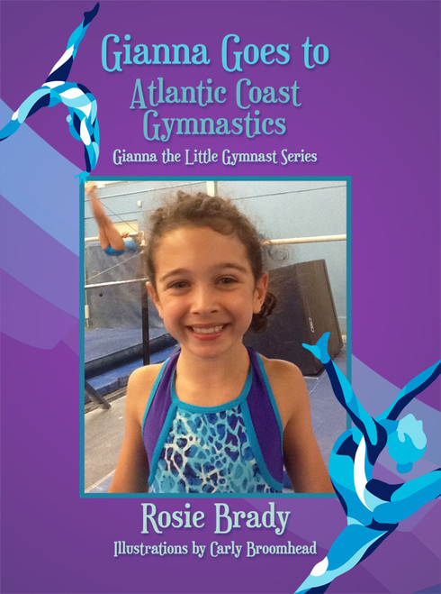 Gianna Goes to Atlantic Coast Gymnastics: Gianna the Little Gymnast Series