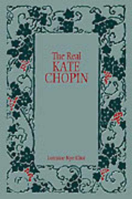 The Real Kate Chopin