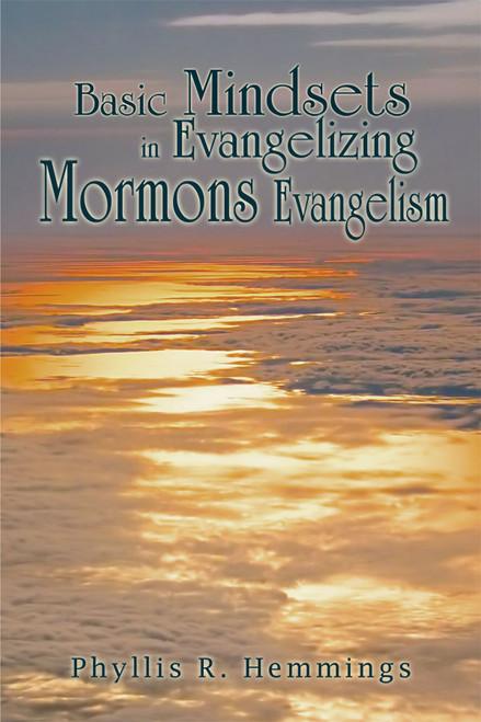 Basic Mindsets in Evangelizing Mormons Evangelism