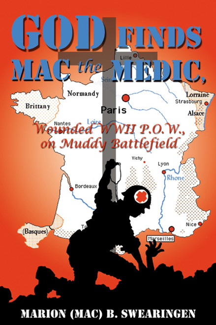 God Finds Mac the Medic, Wounded WWII P.O.W., on Muddy Battlefield