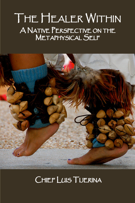 The Healer Within A Native Perspective on the Metaphysical Self