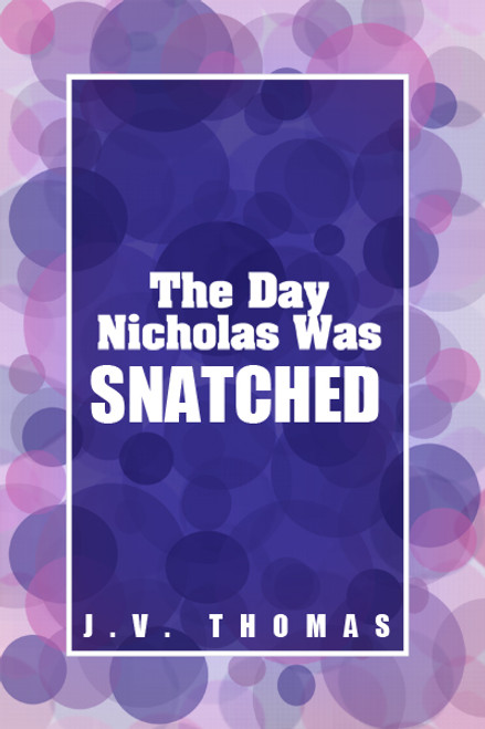 The Day Nicholas Was Snatched