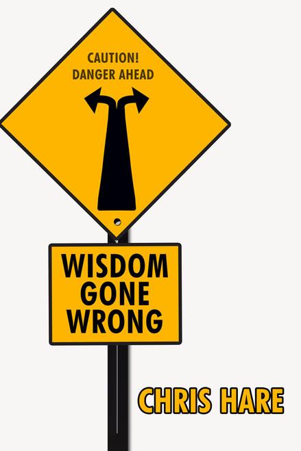 Wisdom Gone Wrong