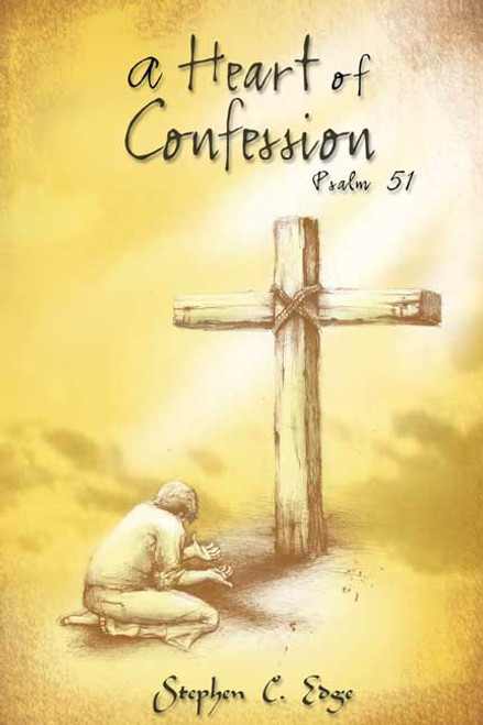 A Heart of Confession: Psalm 51