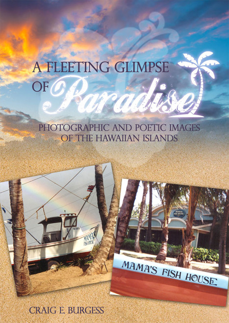 A FLEETING GLIMPSE OF PARADISE: Photographic and Poetic Images of the Hawaiian Islands