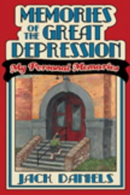 Memories of the Great Depression: My Personal Memories