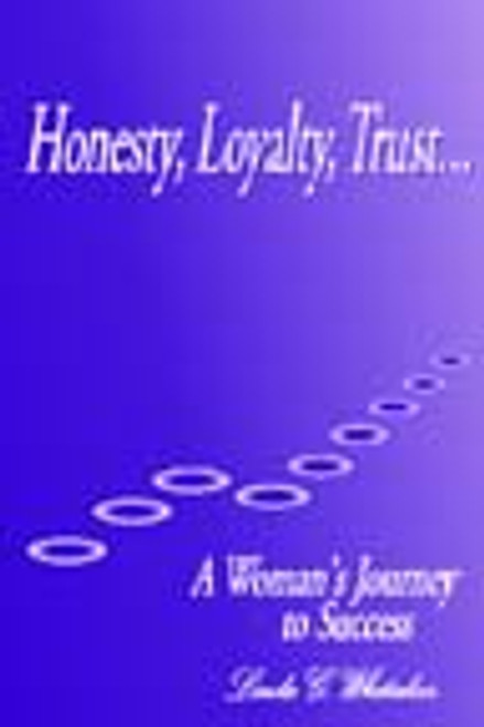 Honesty, Loyalty, Trust: A Woman's Journey to Success