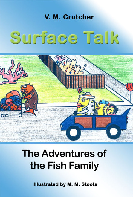 Surface Talk: The Adventures of the Fish Family