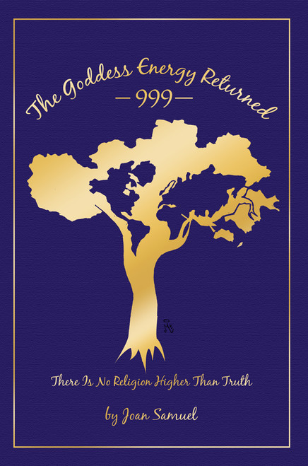 The Goddess Energy Returned 999 — There Is No Religion Higher Than Truth