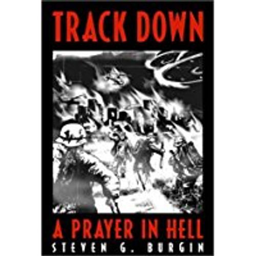 Track Down: A Prayer
