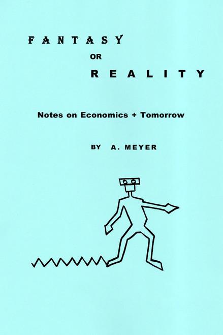 FANTASY OR REALITY Notes on Economics + Tomorrow