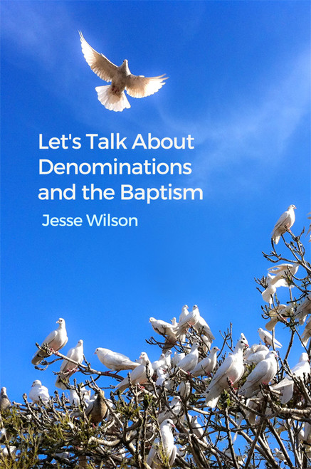 Let's Talk about Denominations and the Baptism