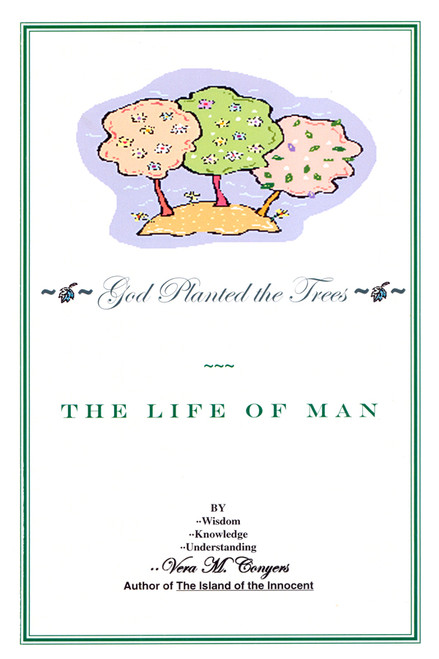 God Planted the Trees: The Life of Man