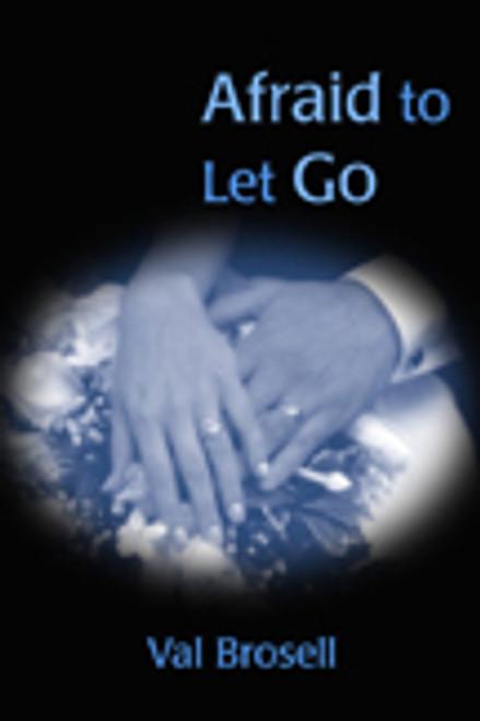 Afraid to Let Go