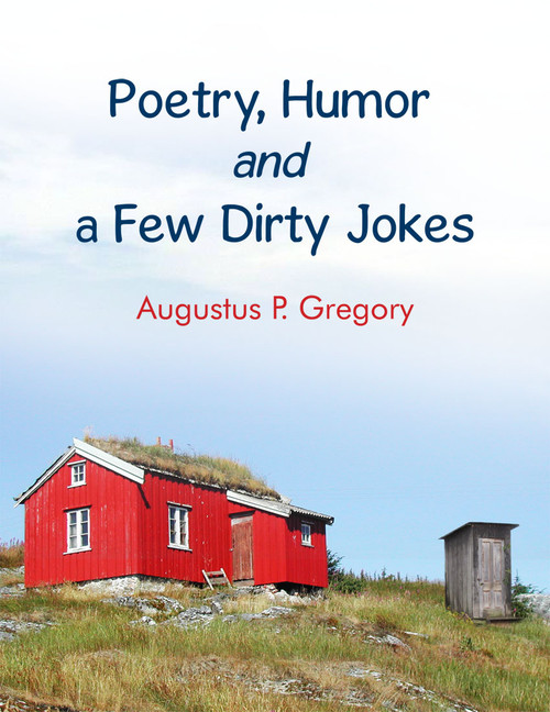 Poetry, Humor and a Few Dirty Jokes