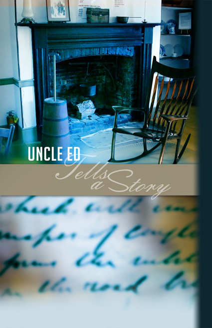Uncle Ed Tells a Story
