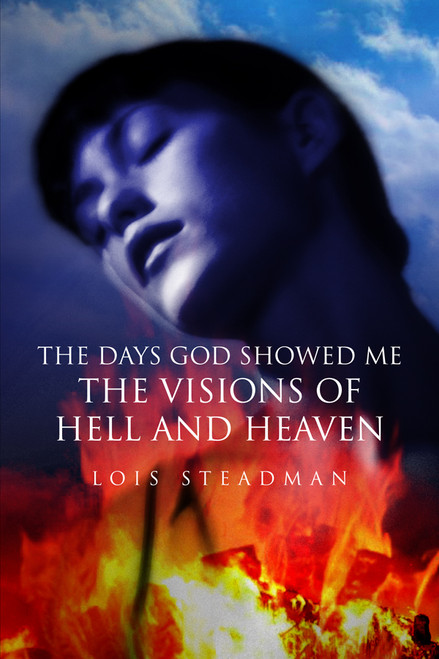 The Days God Showed Me the Visions of Hell and Heaven