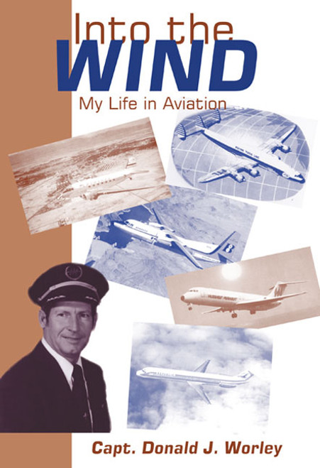 Into the Wind: My Life in Aviation