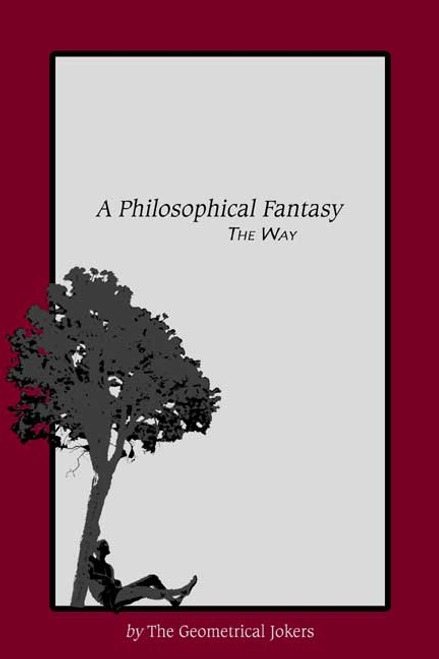 A Philosophical Fantasy: The Way