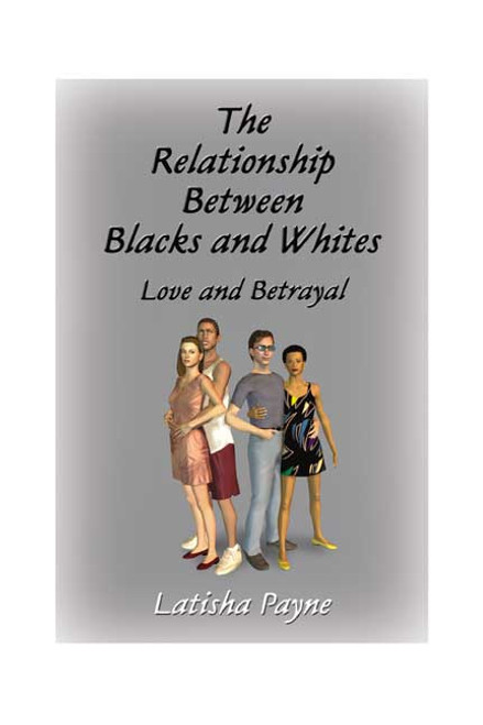 The Relationship Between Blacks and Whites: Love and Betrayal