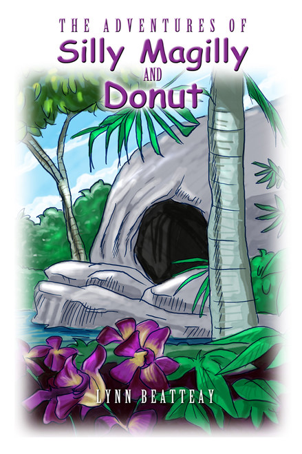 The Adventures of Silly Magilly and Donut: 1- The Land of Color 2-The Hidden Cave 3-The African Safari