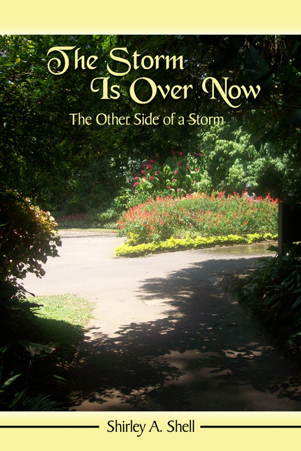 The Storm Is Over Now: The Other Side of a Storm