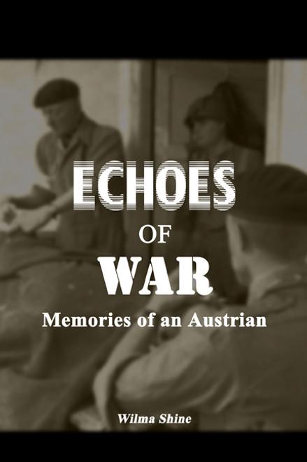Echoes of War: Memories of an Austrian