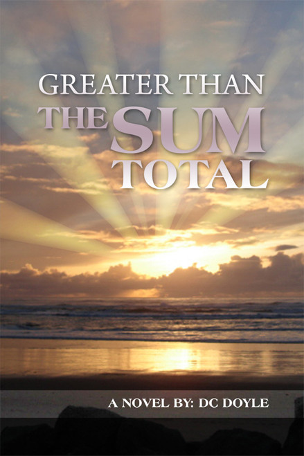GREATER THAN THE SUM TOTAL (Paperback Edition)