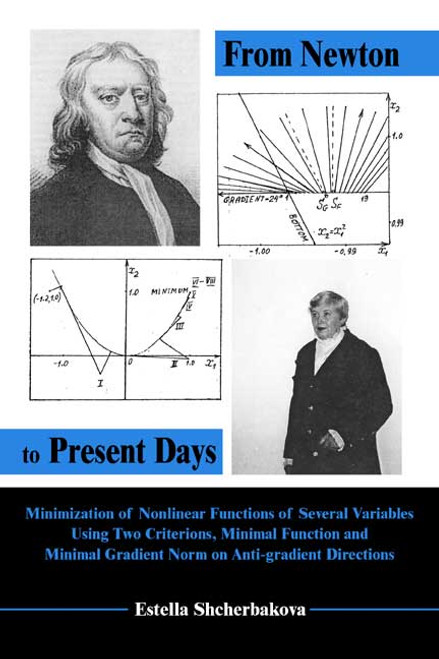 From Newton to Present Days: Minimization of  Nonlinear Functions of Several Variables Using Two Criterions, Minimal Function and Minimal Gradient Norm on Anti-gradient Directions